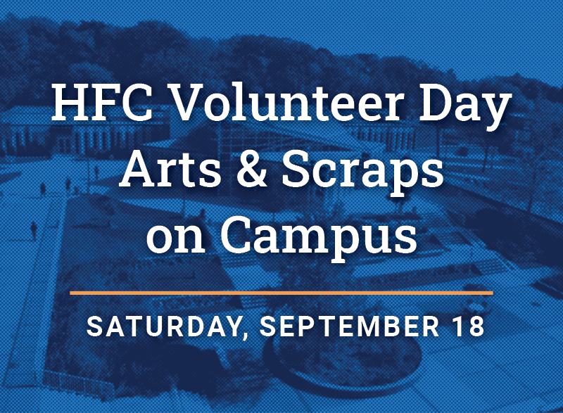 A blue graphic of HFC campus with words that read HFC Volunteer Day - Arts & Scraps on Campus, Saturday, September 18.