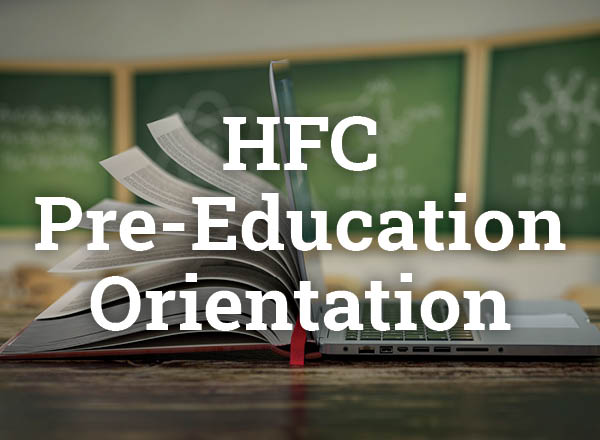 Title that reads HFC Pre-Education Orientation with an image of a book and laptop in a classroom in the background.