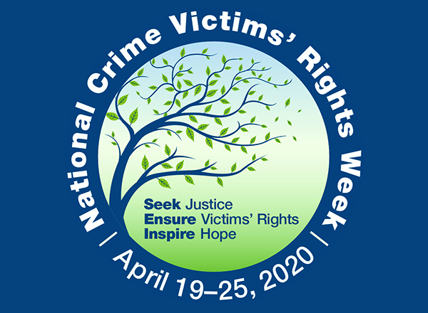 April 19-25 is National Crime Victims' Rights Week