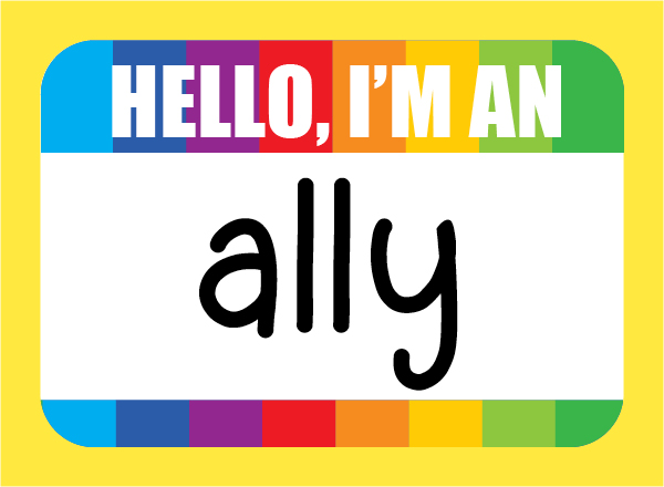 "Image of a rainbow colored name tag that says, ""Hello, I'm an ally""."