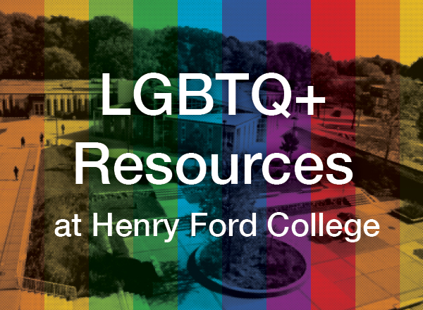 An image of HFC's campus in a rainbow color scheme with the title LGBTQ+ Resources at Henry Ford College.