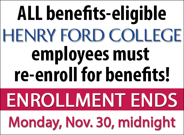All benefits-eligible HFC employees must re-enroll for benefits. Enrollment ends Monday, Nov. 30, midnight.