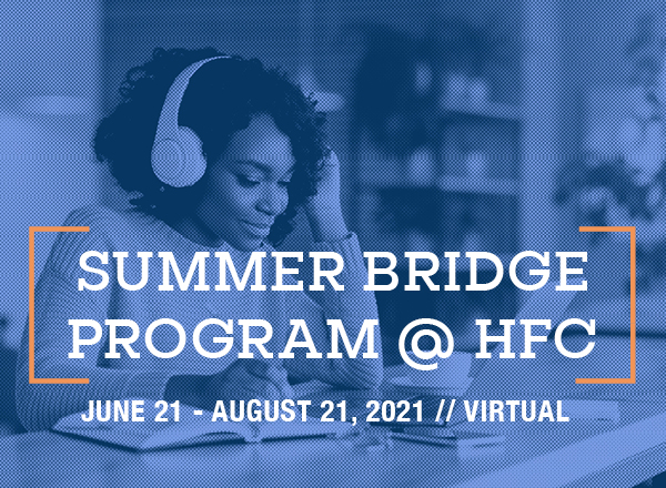 """A woman studying virtually with a title of """"Summer Bridge Program at HFC"""", dates June 21-August 21, 2021. Virtual."""