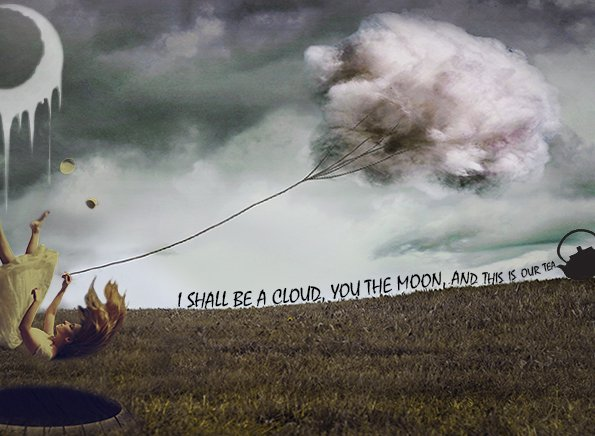 """Illustration of a girl gracefully falling from the sky, holding a string tied to clouds next to a melting moon, with the caption """"I shall be a cloud, you the moon, and this is our tea"""" coming from a black silhouette of a teapot on the right of the image"""